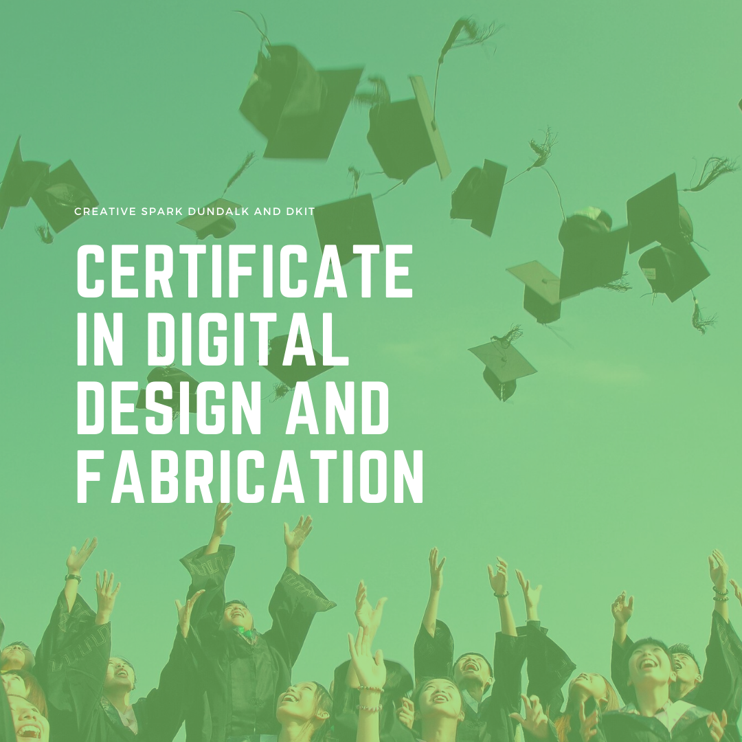 Certificate in Digital Design and Fabrication